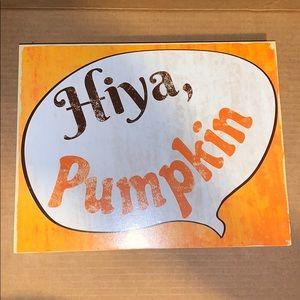Hiya, Pumpkin Sign